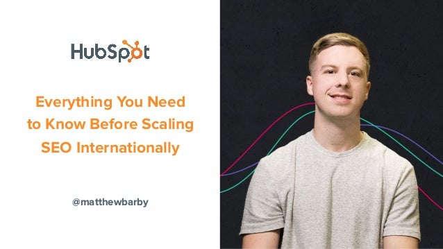 @matthewbarby Everything You Need to Know Before Scaling SEO Internationally