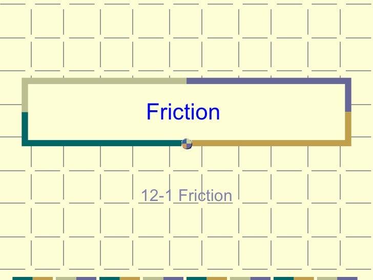 Friction   12-1 Friction