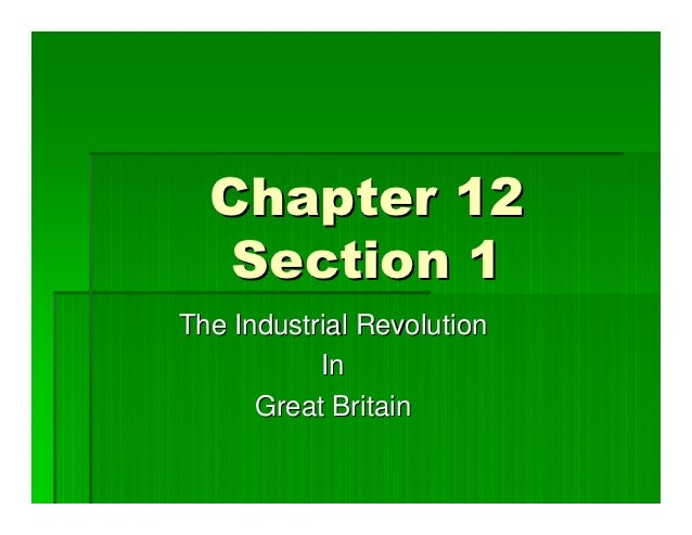 Chapter 12   Section 1The Industrial Revolution           In      Great Britain