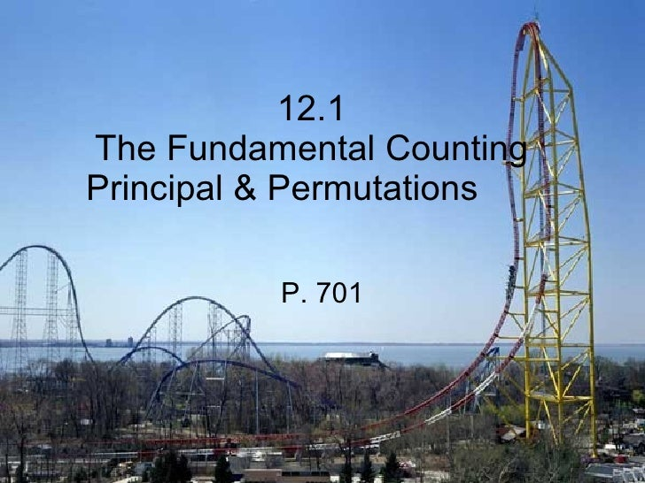 12.1 The Fundamental Counting Principal & Permutations P. 701