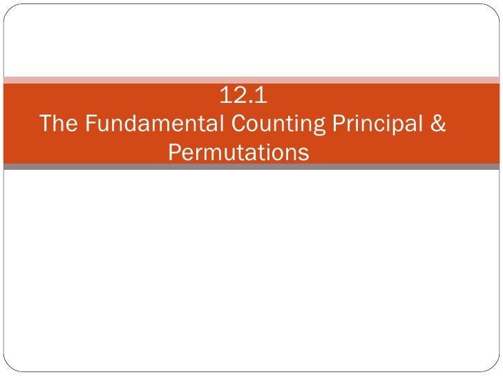 12.1 The Fundamental Counting Principal & Permutations