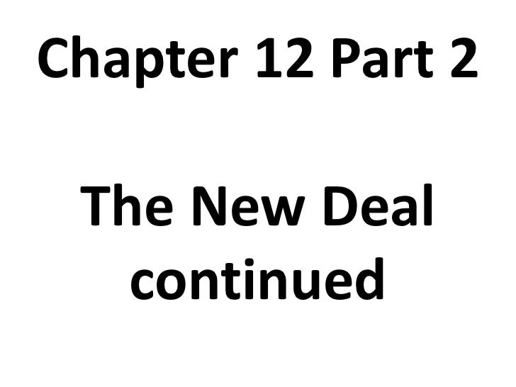 Chapter 12 Part 2The New Deal continued<br />