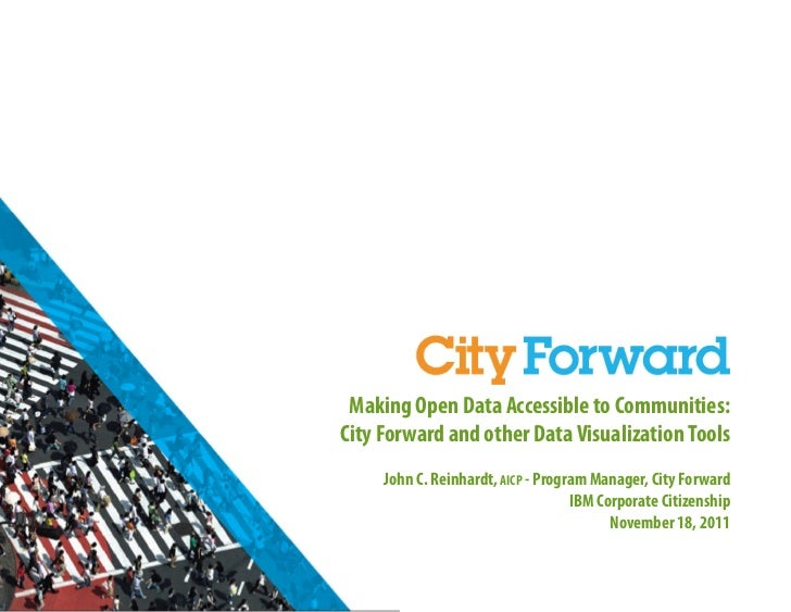 Making Open Data Accessible to Communities:City Forward and other Data Visualization Tools     John C. Reinhardt, AICP - P...