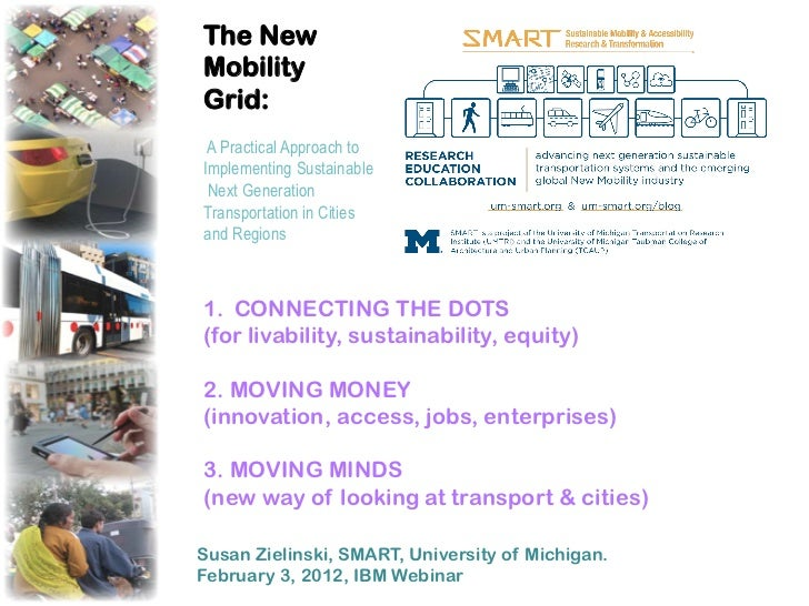 The NewMobilityGrid: A Practical Approach toImplementing Sustainable Next GenerationTransportation in Citiesand Regions1....