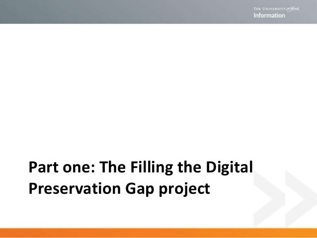 Part one: The Filling the Digital Preservation Gap project