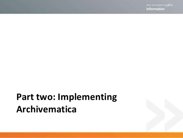 Part two: Implementing Archivematica