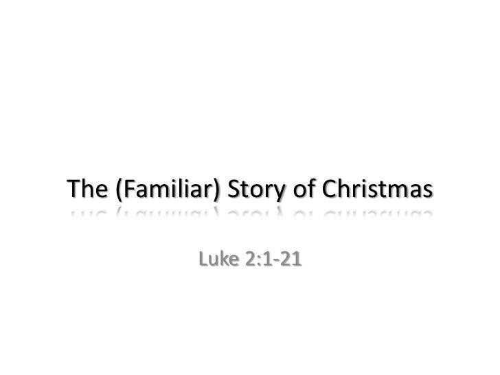 The (Familiar) Story of Christmas           Luke 2:1-21