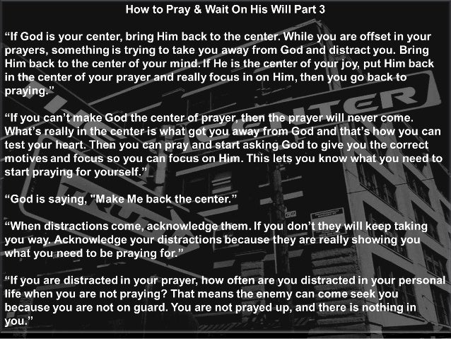 How to Pray & Wait On His Will Part 3