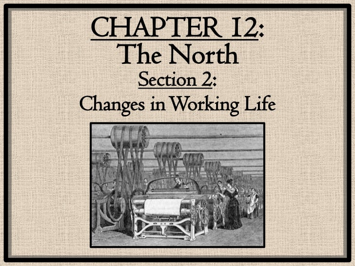 CHAPTER 12:  The North      Section 2:Changes in Working Life