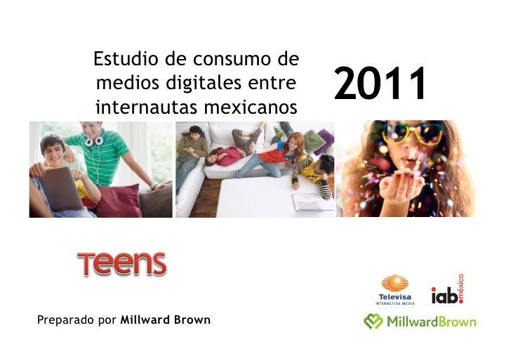 Estudio de consumo de        medios digitales entre        internautas mexicanos                                 2011Prepa...