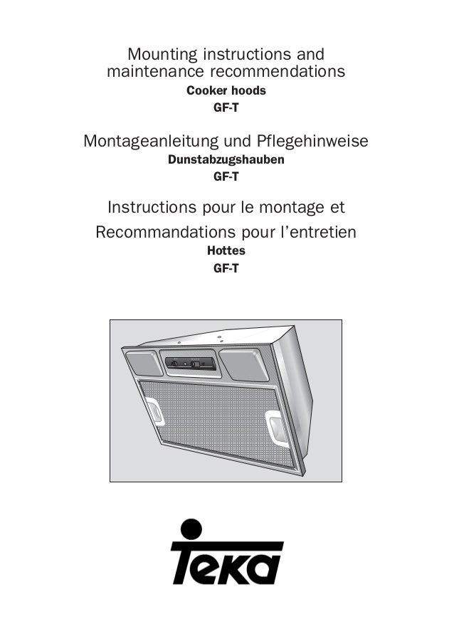 Mounting instructions and maintenance recommendations Cooker hoods GF-T Montageanleitung und Pflegehinweise Dunstabzugshau...