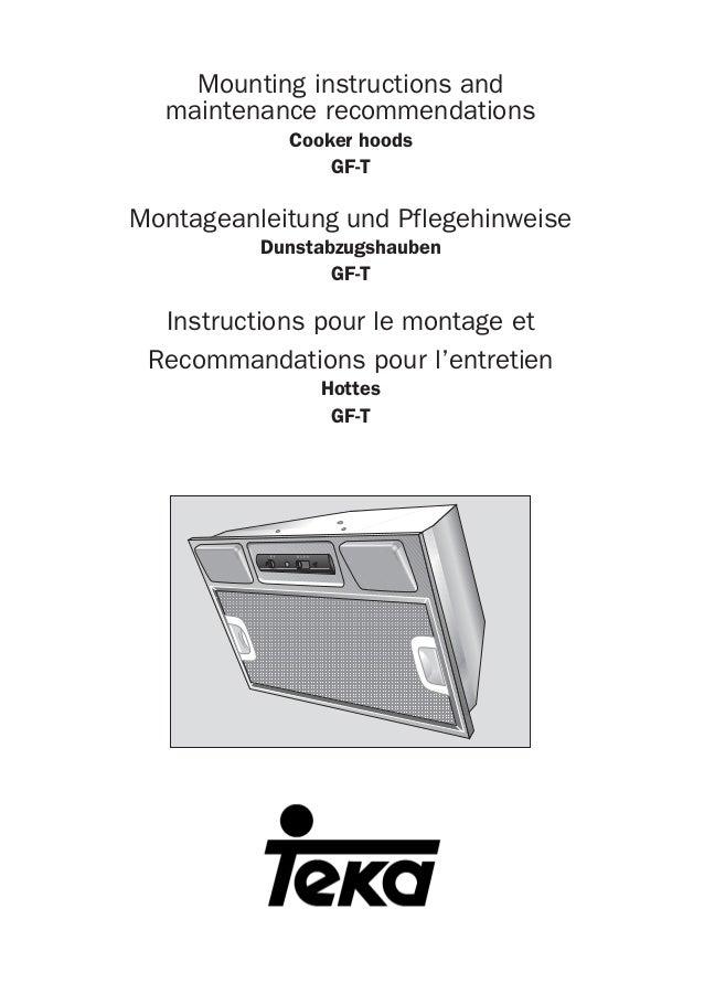 Mounting instructions and maintenance recommendations Cooker hoods GF-T Montageanleitung und Pflegehinweise Dunstabzugshau...