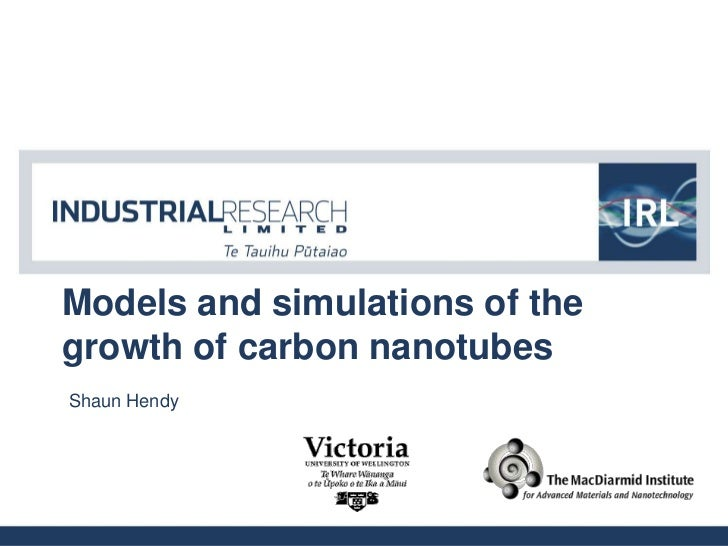 Models and simulations of thegrowth of carbon nanotubesShaun Hendy