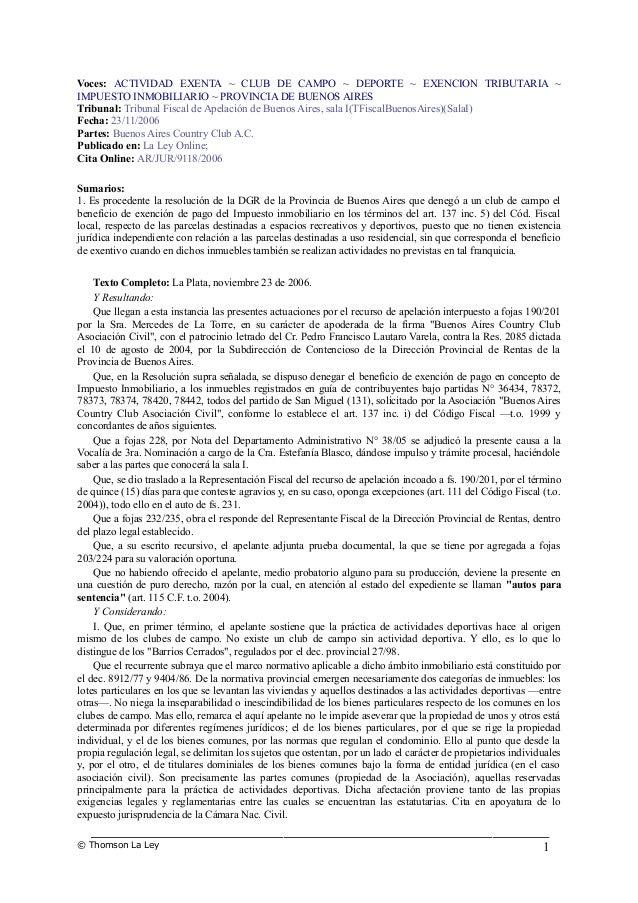 Voces: ACTIVIDAD EXENTA ~ CLUB DE CAMPO ~ DEPORTE ~ EXENCION TRIBUTARIA ~ IMPUESTO INMOBILIARIO ~ PROVINCIA DE BUENOS AIRE...