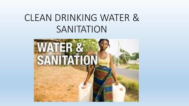 CLEAN DRINKING WATER & SANITATION