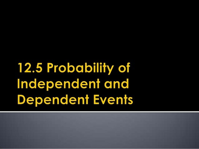  Events are independent if one has no effecton the other. For example: tossing a coin twice If A and B are independent:...
