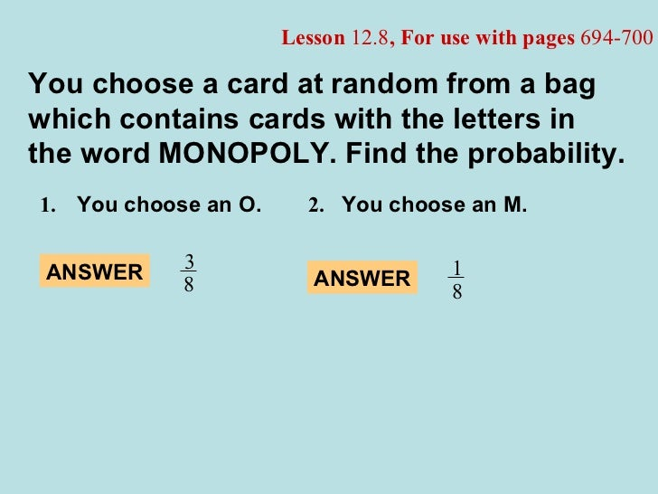 1.   You choose an O. 2. You choose an M. You choose a card at random from a bag which contains cards with the letters in ...