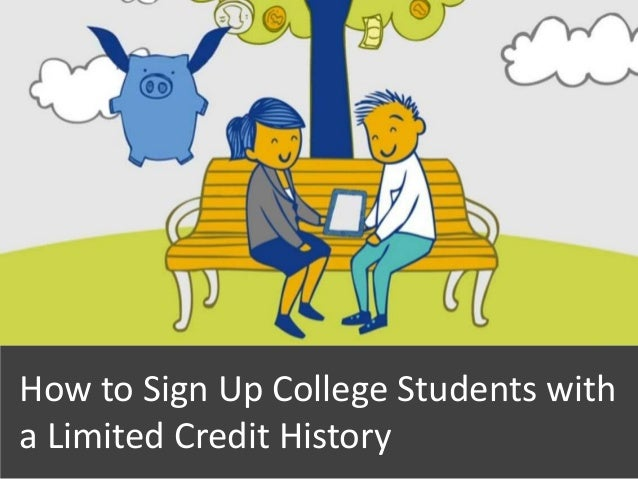 How to Sign Up College Students witha Limited Credit History1
