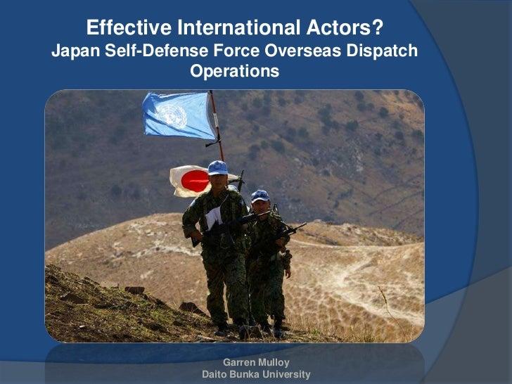 Effective International Actors?Japan Self-Defense Force Overseas Dispatch                Operations                     Ga...