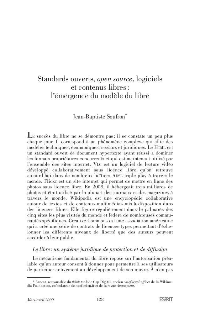 Mars-avril 2009 128 Standards ouverts, open source, logiciels et contenus libres: l'émergence du modèle du libre Jean-Bapt...