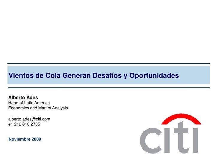 Vientos de Cola Generan Desafíos y Oportunidades   Alberto Ades Head of Latin America Economics and Market Analysis  alber...