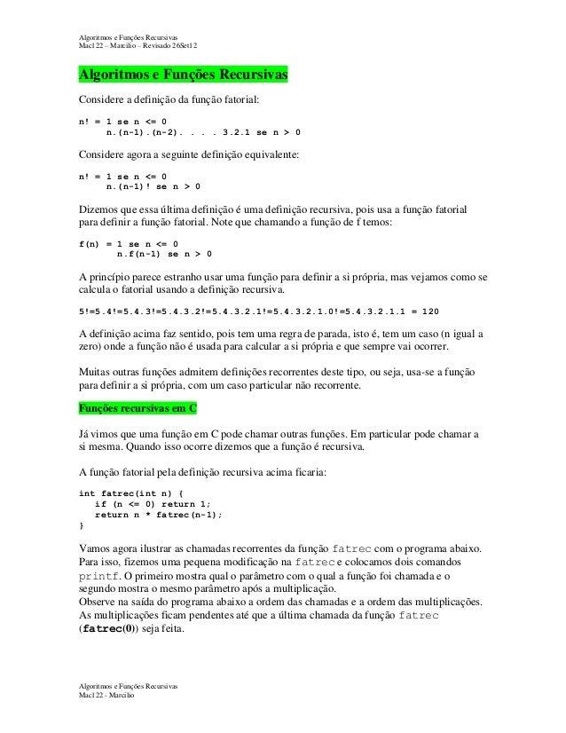 Algoritmos e Funções Recursivas Mac122 – Marcilio – Revisado 26Set12  Algoritmos e Funções Recursivas Considere a definiçã...