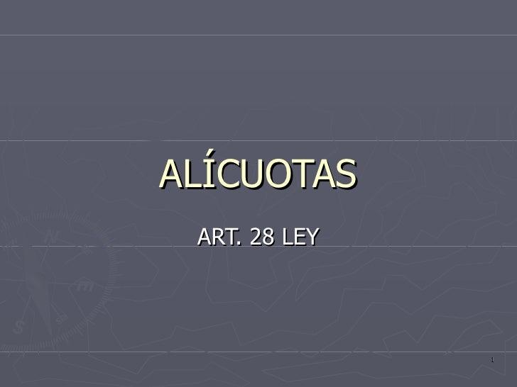 ALÍCUOTAS ART. 28 LEY