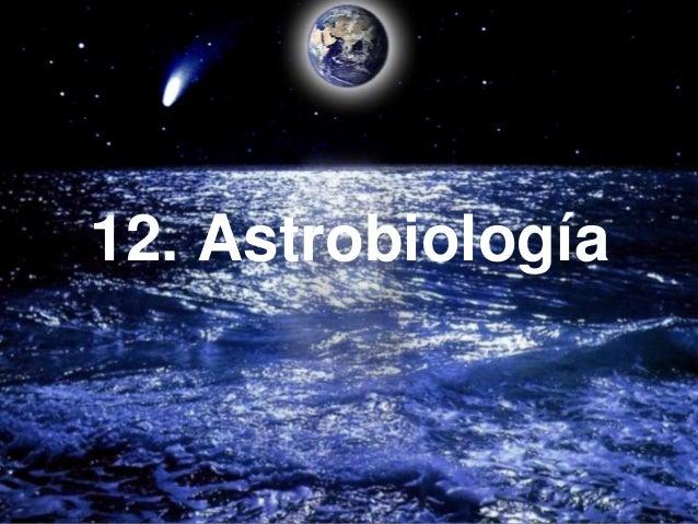 12. Astrobiología