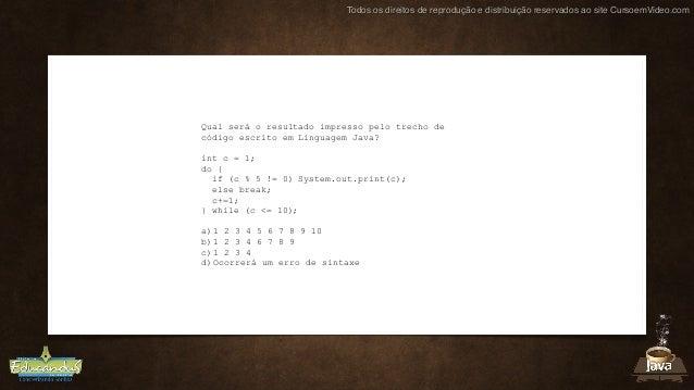 Todos os direitos de reprodução e distribuição reservados ao site CursoemVideo.com Qual será o resultado impresso pelo tre...