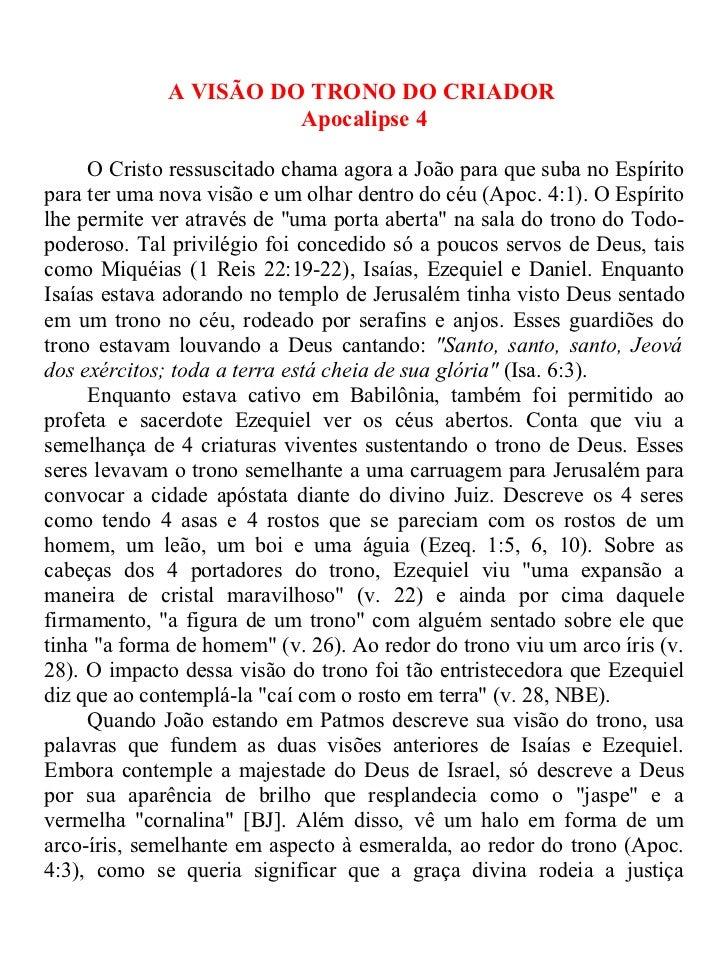 A VISÃO DO TRONO DO CRIADOR                       Apocalipse 4     O Cristo ressuscitado chama agora a João para que suba ...