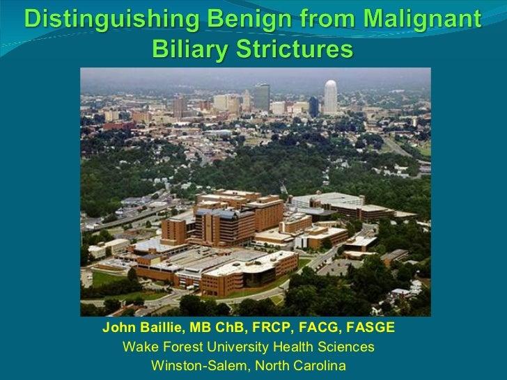 John Baillie, MB ChB, FRCP, FACG, FASGE Wake Forest University Health Sciences Winston-Salem, North Carolina