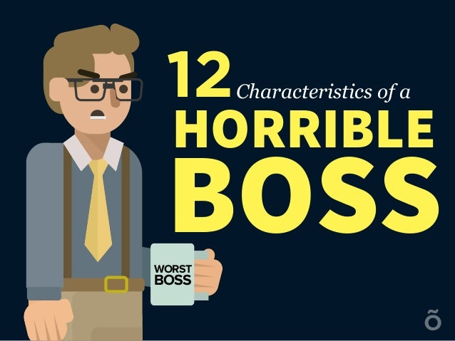 12Characteristics of a HORRIBLE BOSSWORST BOSS