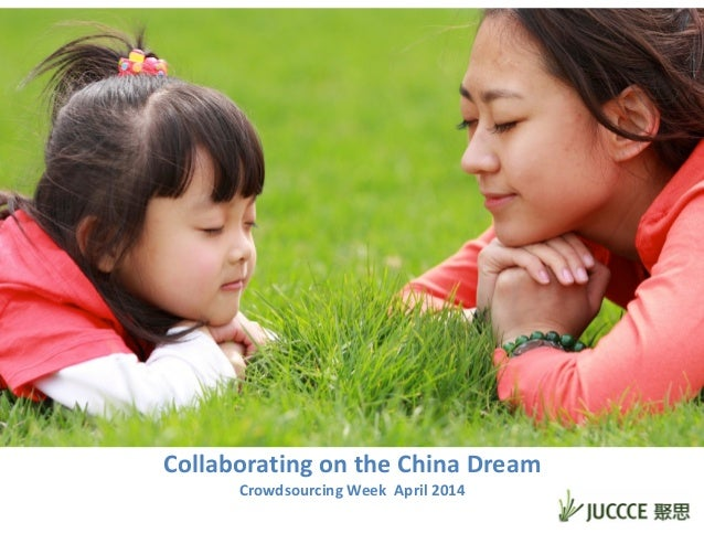 Collaborating  on  the  China  Dream   Crowdsourcing  Week    April  2014