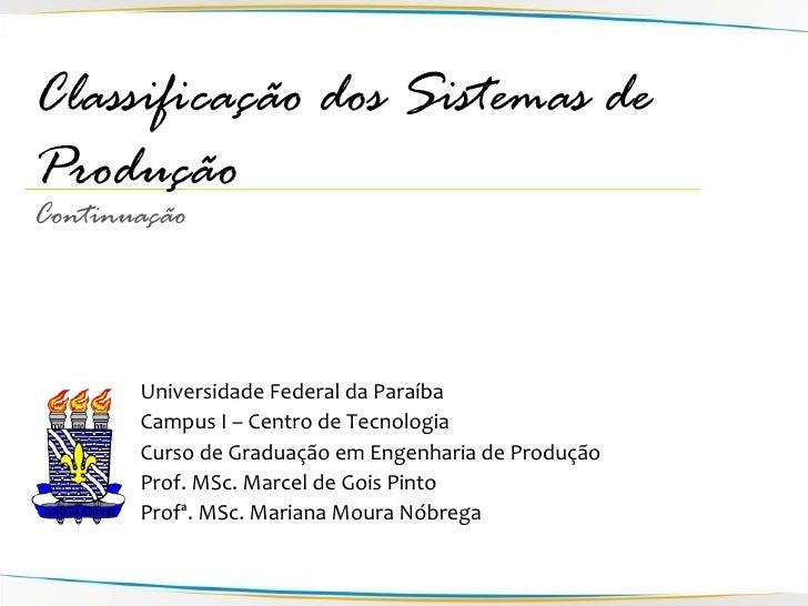 Classificação dos Sistemas de Produção Continuação            Universidade Federal da Paraíba        Campus I – Centro de ...