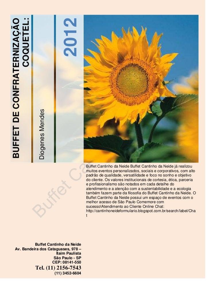 2012                 COQUETEL:BUFFET DE CONFRATERNIZAÇÃO                              Diogenes Mendes                     ...