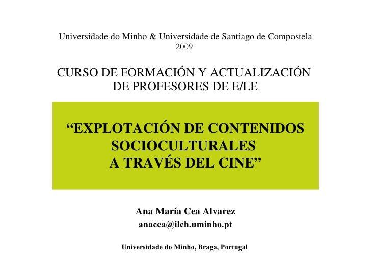 Universidade do Minho & Universidade de Santiago de Compostela 2009  CURSO DE FORMACIÓN Y ACTUALIZACIÓN  DE PROFESORES DE ...