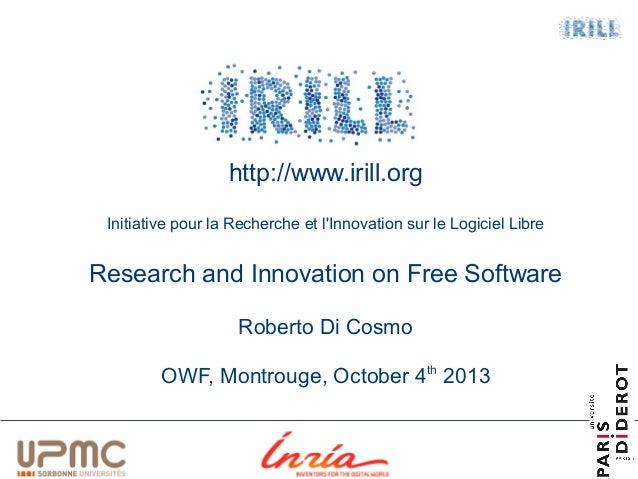 1  http://www.irill.org Initiative pour la Recherche et l'Innovation sur le Logiciel Libre  Research and Innovation on Fre...