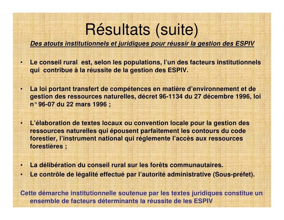 Résultats (suite)     Des atouts institutionnels et juridiques pour réussir la gestion des ESPIV  •   Le conseil rural est...