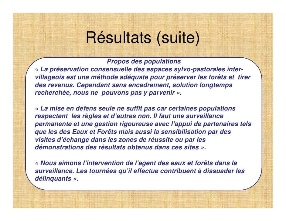 Résultats (suite)                        Propos des populations « La préservation consensuelle des espaces sylvo-pastorale...