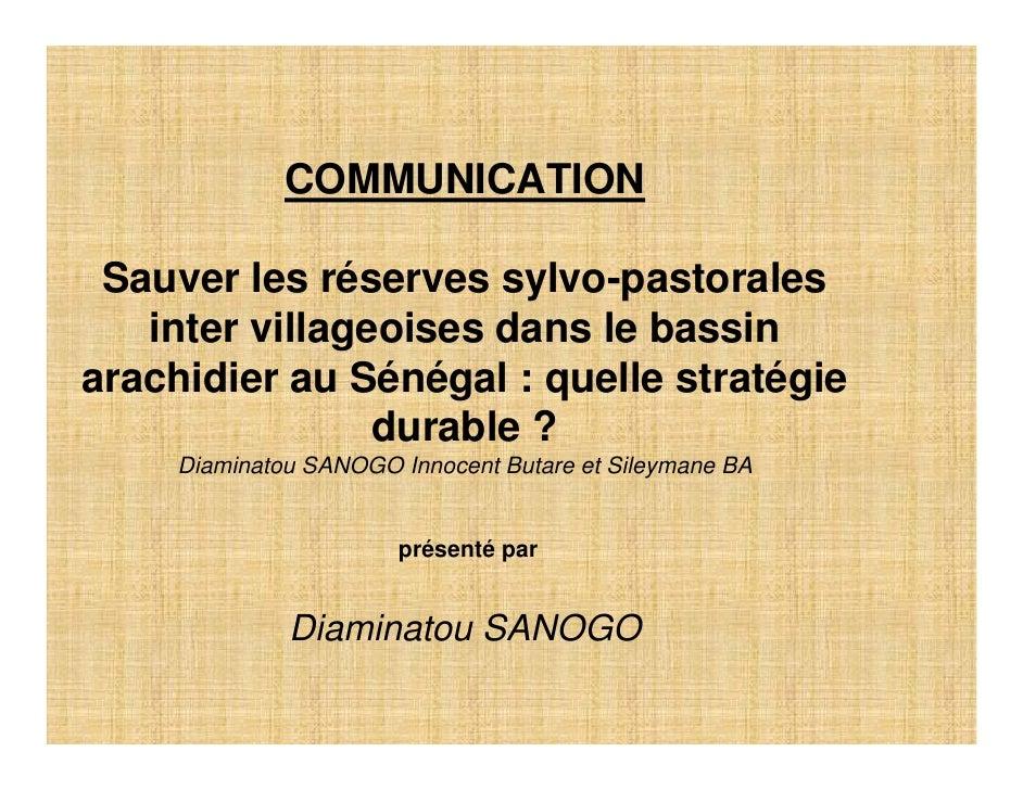 COMMUNICATION   Sauver les réserves sylvo-pastorales    inter villageoises dans le bassin arachidier au Sénégal : quelle s...