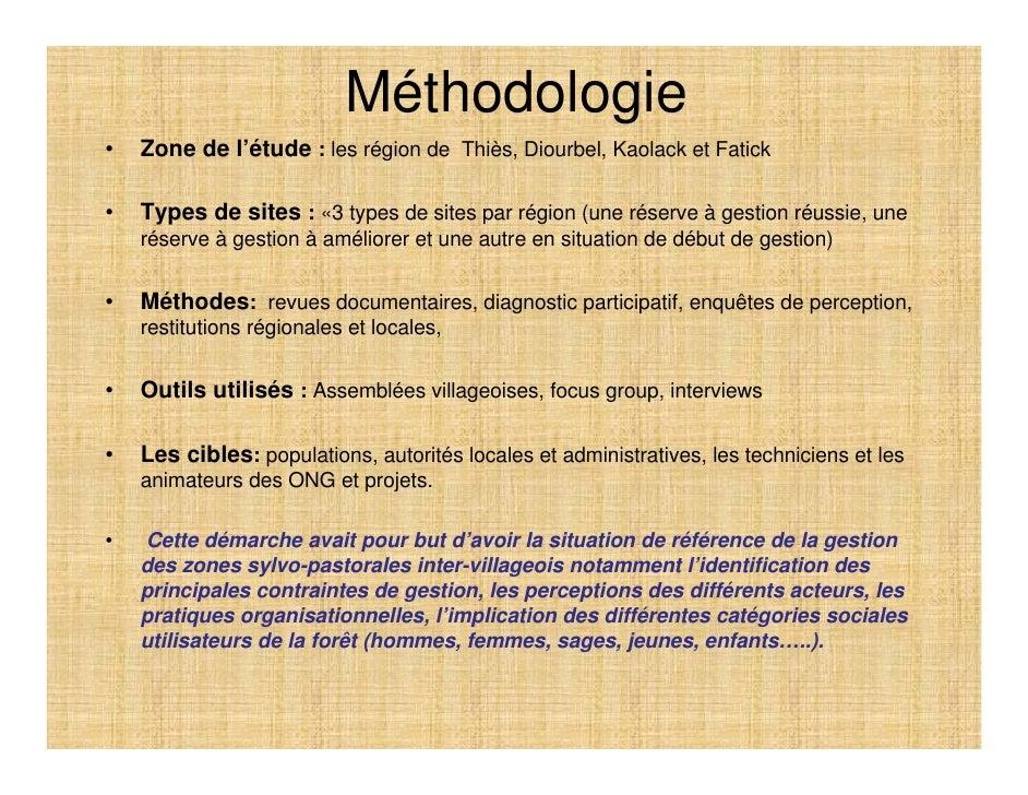 Méthodologie •   Zone de l'étude : les région de Thiès, Diourbel, Kaolack et Fatick  •   Types de sites : «3 types de site...