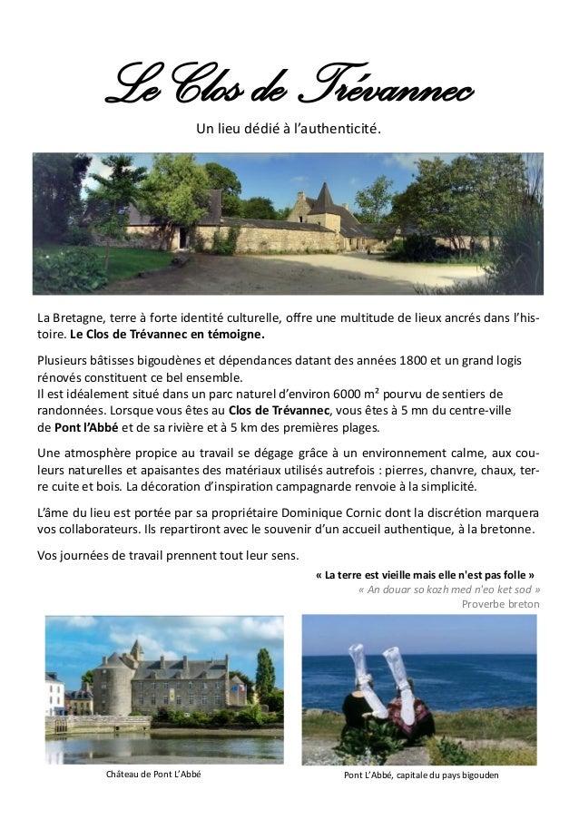Le Clos de TrévannecUn lieu dédié à l'authenticité. La Bretagne, terre à forte identité culturelle, offre une multitude de...