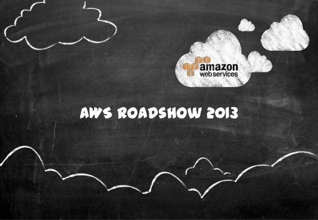 AWS Roadshow 2013