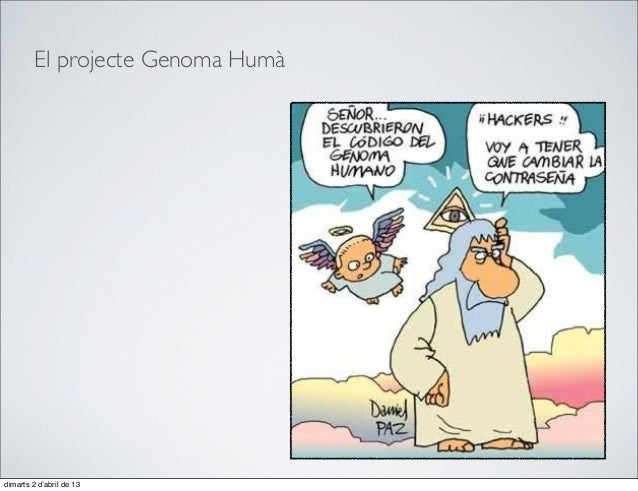El projecte Genoma Humàdimarts 2 d'abril de 13