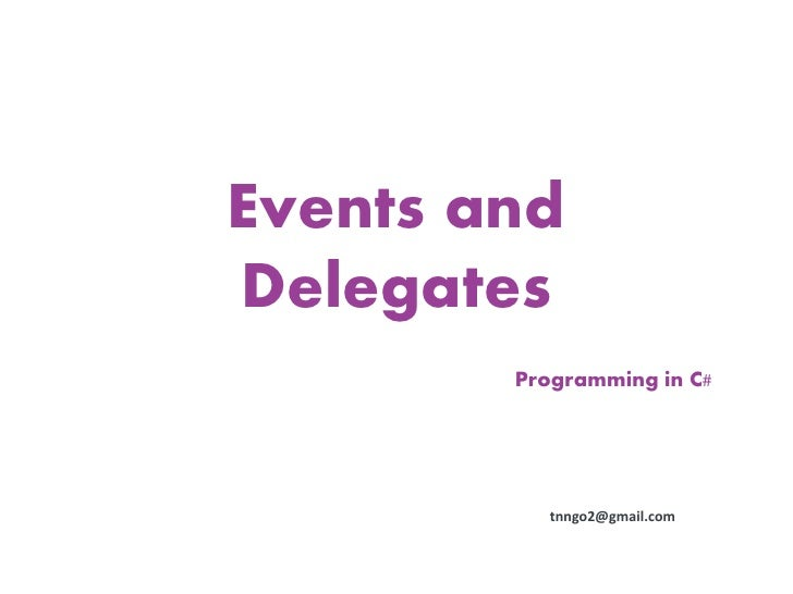 Events andDelegates        Programming in C#           tnngo2@gmail.com