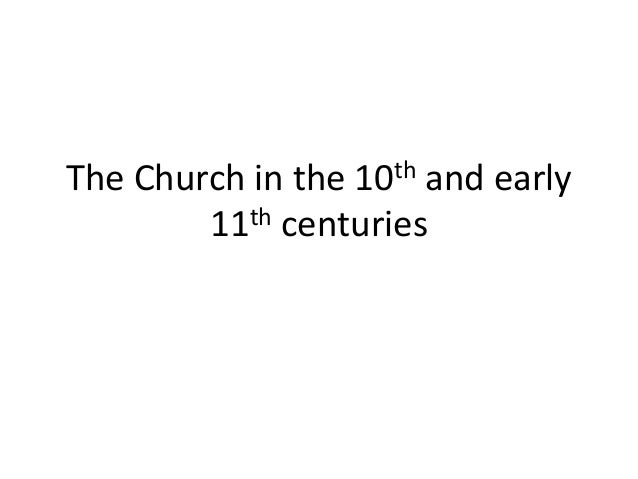 The Church in the 10th and early        11th centuries