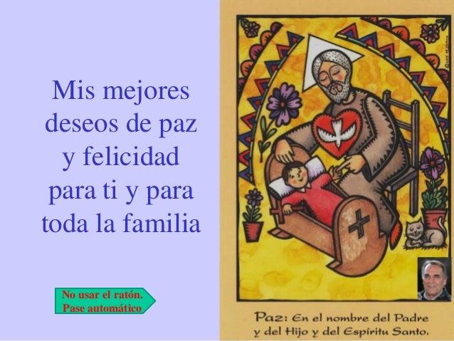 Mis mejoresdeseos de paz  y felicidad para ti y paratoda la familia No usar el ratón. Pase automático