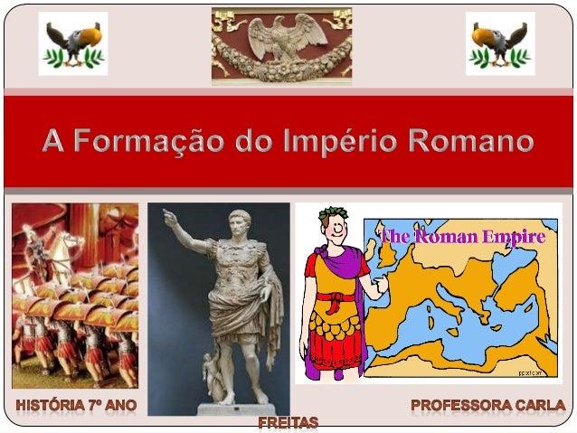Lenda da Fundação de Roma • 753ª.C. - Rómulo torna-se primeiro rei de Roma História • 1º milénio - criação de aldeias no...