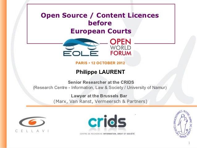 Open Source / Content Licences              before          European Courts                     PARIS • 12 OCTOBER 2012   ...