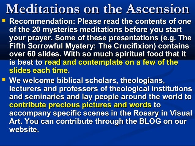 Meditations on the Ascension   Recommendation: Please read the contents of one    of the 20 mysteries meditations before ...